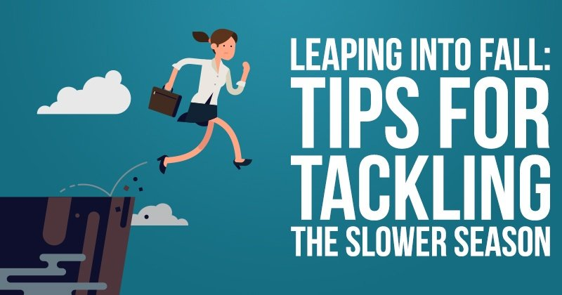 Leaping into Fall: Tips for Tackling the Slower Season