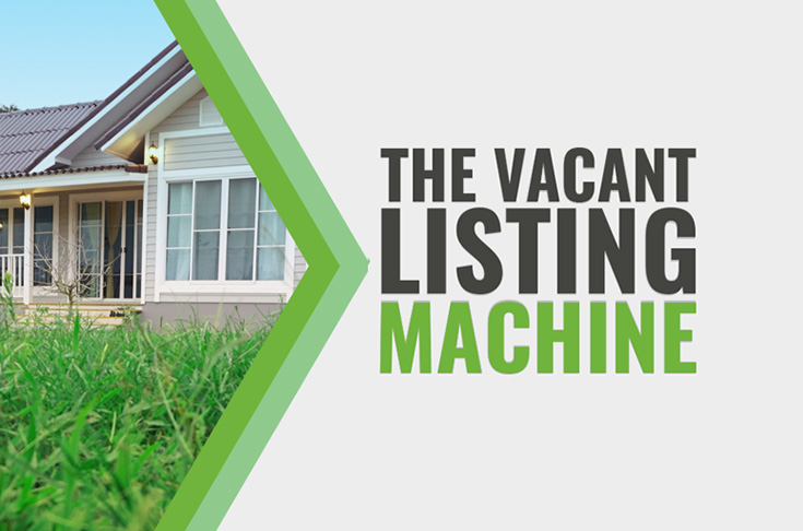 The Vacant Listing Machine
